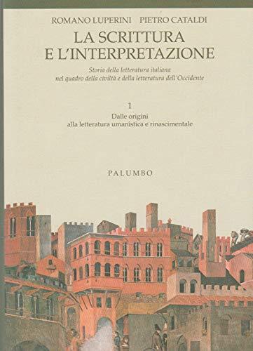 La scrittura e l'interpretazione: Storia della letteratura italiana nel quadro della civilta e della letteratura dell'Occidente (Italian Edition) (8880202553) by Romano Luperini