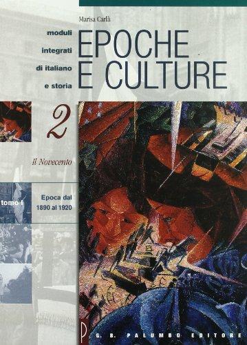 9788880204152: Epoche e culture. Luoghi tempi protagonisti della cultura della storia e della vita sociale. Per le Scuole: 2