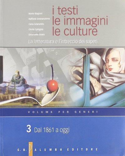 9788880206491: I testi, le immagini, le culture. Volume per generi. Per le Scuole superiori