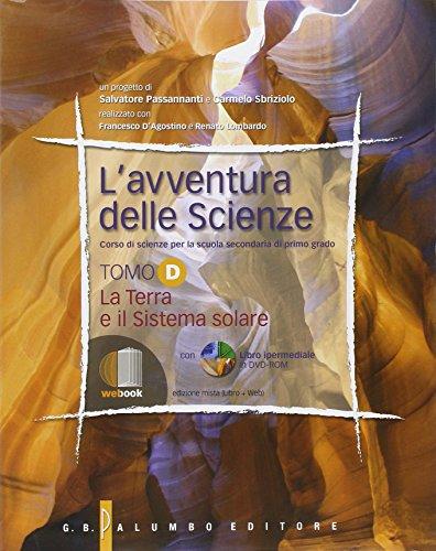 L'avventura dell scienze. Vol. D: La terra: Passannanti, Salvatore