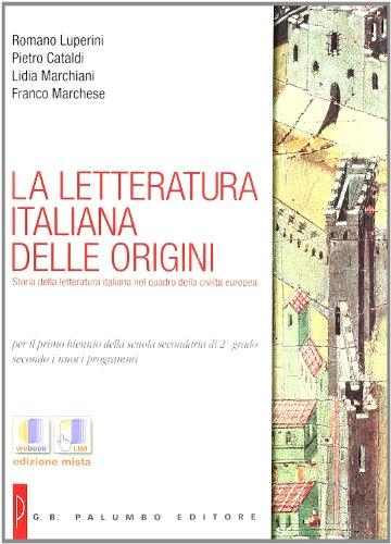 9788880209874: La letteratura italiana delle origini. Per le Scuole superiori. Con espansione online