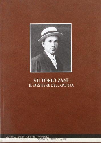 Vittorio Zani il mestiere dell'artista.: Catalogo della Mostra:
