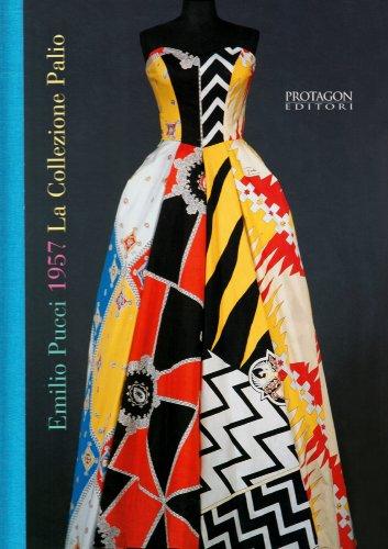 9788880241799: EMILIO PUCCI, 1957: LA COLLEZIONE PALIO (Emilio Pucci, 1957: the Palio Collection)
