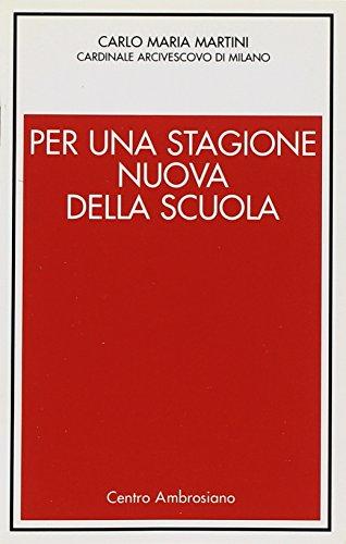 Per una stagione nuova della scuola (9788880251446) by Carlo M. Martini