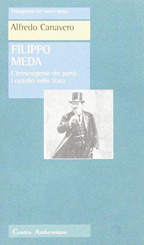 Filippo Meda. L'intransigente che portò i cattolici nello Stato (8880253964) by Alfredo Canavero