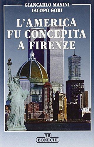 9788880292432: L'America fu concepita a Firenze