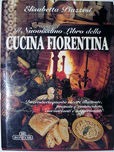 Il nuovissimo libro della cucina fiorentina (Arte