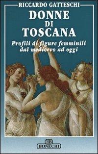 Donne di Toscana. Profili di figure e: Gatteschi,Riccardo.