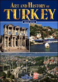 The Art & History of Turkey (Bonechi: aa.vv.