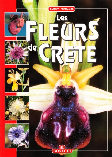 9788880299714: I fiori di Creta . Ediz. francese (Il fantastico mondo della natura)