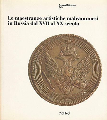 Le Maestranze artistiche malcantonesi in Russia dal XVII al XX secolo. Gli uomini, le storie, la ...