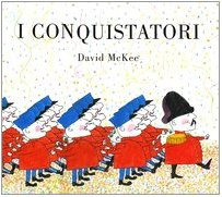 I conquistatori.: McKee,David.
