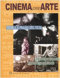 Cinema come arte. Teoria e prassi del film (888033378X) by David Bordwell