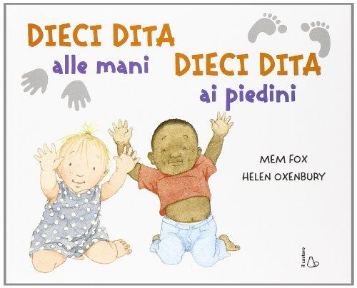 Dieci dita alle mani, dieci dita ai piedini. Ediz. illustrata (Il Castoro bambini) - Fox, Mem; Oxenbury, Helen