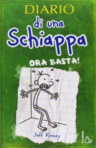 Diario di una schiappa. Ora basta! ; Italian edition of ' Diary of a Wimpy Kid book 3 - The Last Straw ' - Jeff Kinney