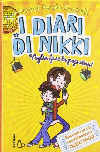 9788880336563: Voglio fare la popstar! I diari di Nikki