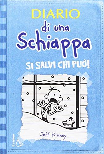 9788880336655: Diario di una schiappa. Si salvi chi puo! ; Italian edition of 'Diary of a Wimpy Kid, Book 6 - Cabin Fever