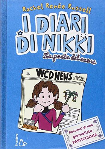 9788880338857: La posta del cuore. I diari di Nikki. Ediz. illustrata