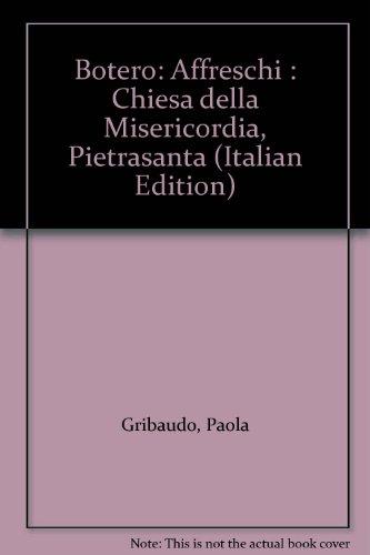 9788880350019: Botero: Affreschi : Chiesa della Misericordia, Pietrasanta (Italian Edition)