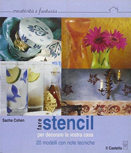 Fare stencil. Per decorare la vostra casa (8880391801) by Sacha Cohen