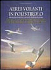 9788880392057: Aerei volanti in polistirolo (Modellismo e origami)