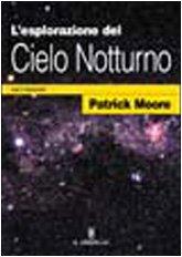 9788880392682: L'esplorazione del cielo notturno con il binocolo