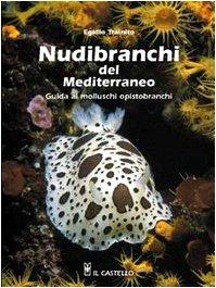 9788880394389: Nudibranchi del Mediterraneo. Ediz. illustrata