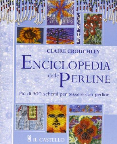 Enciclopedia delle perline: Crouchley, Claire