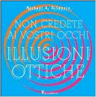 Non credete ai vostri occhi. Illusioni ottiche (8880394975) by [???]
