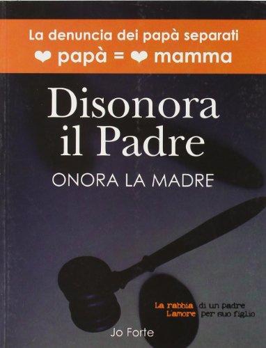 9788880394983: Disonora il padre. Onora la madre (Vari)