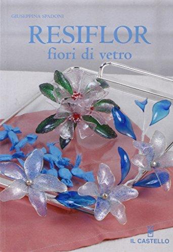 9788880396307: Resiflor fiori di vetro