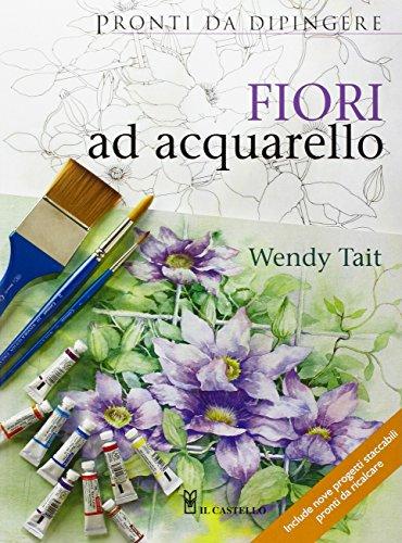 9788880397380: Fiori ad acquarello. Ediz. illustrata