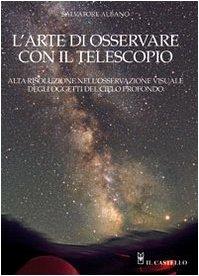 9788880397694: L'arte di osservare con il telescopio