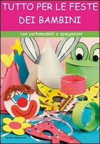 Tutto per le feste dei bambini (Paperback) - Barbara Aldrovandi