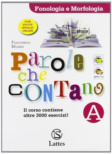 9788880424437: Parole che contano. Vol. A-B. Con ortografia. Con espansione online. Per la Scuola media