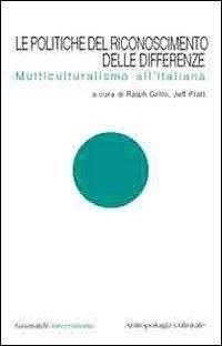 9788880492771: Le politiche del riconoscimento delle differenze. Multiculturalismo all'italiana