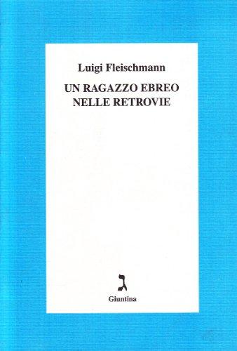 Un ragazzo ebreo nelle retrovie.: Fleischmann,Luigi.