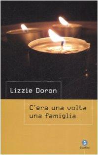 C'era una volta una famiglia.: Doron,Lizzie.