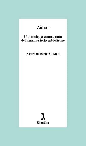 9788880574033: Zòhar. Un'antologia commentata del massimo testo cabbalistico