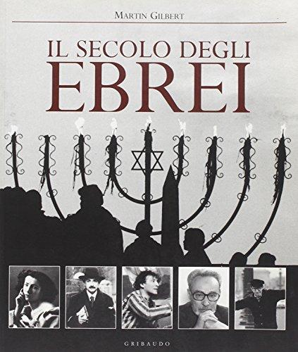 Il secolo degli ebrei.: Gilbert,Martin.