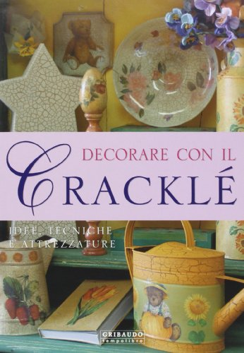 9788880585299: Decorare con il cracklé