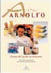 Arnolfo : l'arte del gusto in Toscana: Mario Busso, Carlo