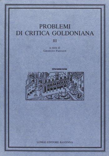 Problemi di critica goldoniana. III.: Padoan,Giorgio (dir.).