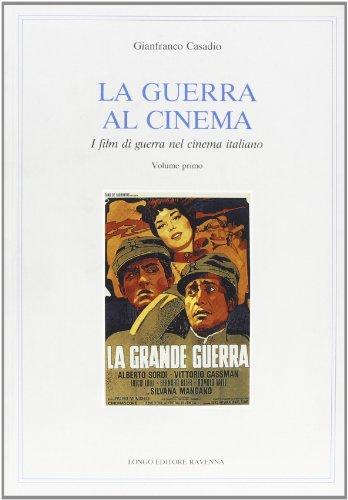 9788880631316: La guerra al cinema: I film di guerra nel cinema italiano dal 1944 al 1996 (Musica, cinema, immagine e teatro) (Italian Edition)