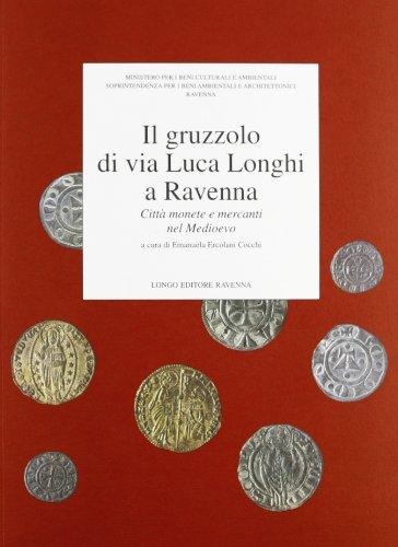 9788880631446: Il gruzzolo di via Luca Longhi a Ravenna: Città monete e mercanti nel Medioevo (Collana della Soprintendenza per i beni ambientali e architettonici ... Forlı̀-Cesena, Rimini) (Italian Edition)