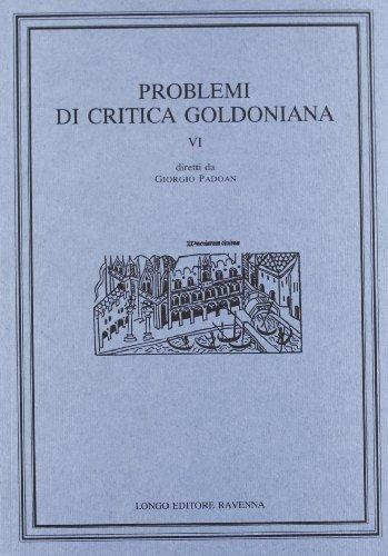 Problemi di Critica Goldoniana. VI.: --