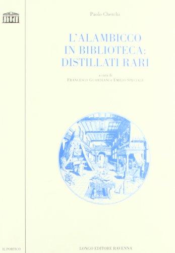 L'alambicco in biblioteca: Distillati rari (Sezione Materiali letterari) (Italian Edition): ...