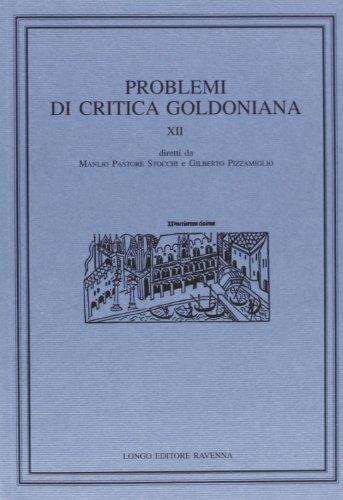 Problemi di critica goldoniana. XII.: Pastore Stocchi,Manlio. Pizzamiglio,Gilberto. (dir).