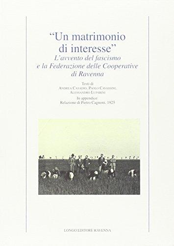 9788880635901: «Un matrimonio di interesse». L'avvento del fascismo e la federazione delle cooperative di Ravenna (Contemporanea. Studi e testi)
