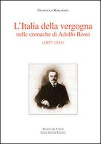 L Italia della vergogna nelle cronache di Adolfo Rossi (1857-1921) (Paperback): Gianpaolo Romanato